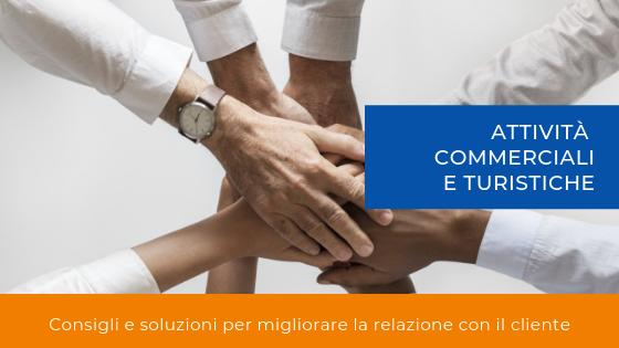 Marketing per attività commerciali e turistiche: consigli e soluzioni per migliorare la relazione con il cliente