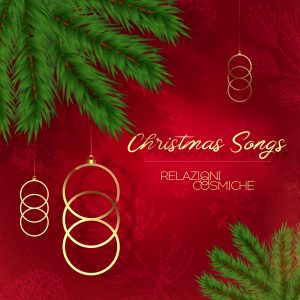 Christmas Songs by Relazioni Cosmiche